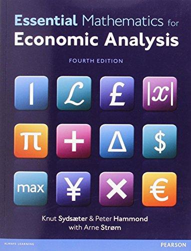 Essential Mathematics for Economic Analysis (4th Edition): Strom, Arne, Hammond,