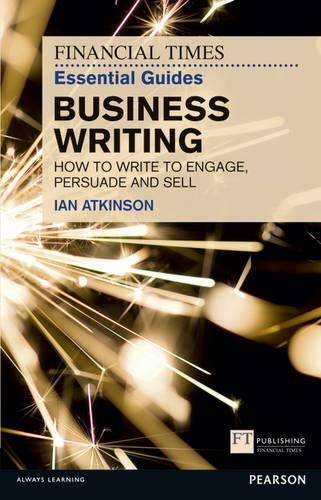9780273761136: FT Essential Guide to Business Writing (The FT Guides)