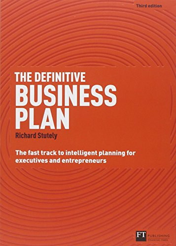 9780273761143: The Definitive Business Plan: The Fast Track to Intelligent Planning for Executives and Entrepreneurs (3rd Edition)