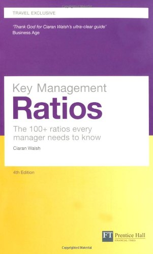 9780273761570: Key Management Ratios: The 100+ Ratios Every Manager Needs to Know