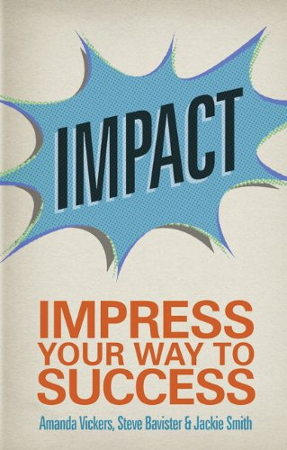 9780273761617: Impact: Impress your way to success (2nd Edition)