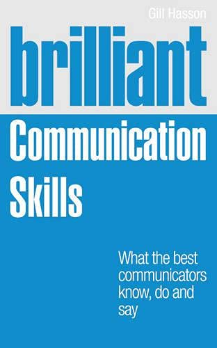 9780273761747: Brilliant Communication Skills: What the best communicators know, do and say (Brilliant Business)