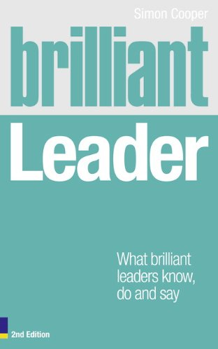 9780273762362: Brilliant Leader 2e: What the best leaders know, do and say (Brilliant Business)