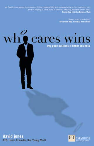 9780273762539: Who Cares Wins: Why good business is better business (Financial Times Series)