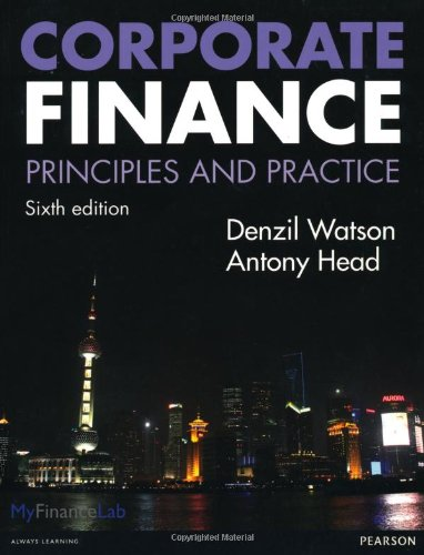9780273762874: Corporate Finance: Principles & Practice