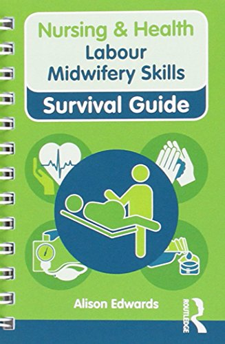 9780273763369: Labour Midwifery Skills (Nursing and Health Survival Guides)
