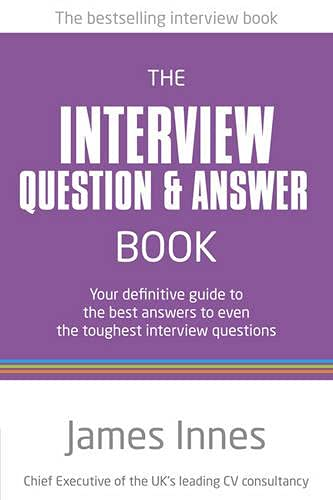 9780273763710: The Interview Question & Answer Book: Your Definitive Guide to the Best Answers to Even the Toughest Interview Questions