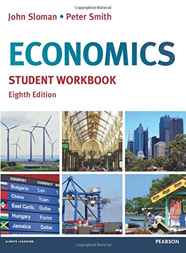 Economics Student Workbook (9780273765103) by Prof John Sloman; Dr Peter Smith