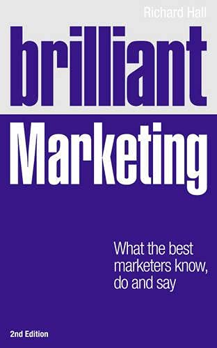 9780273768180: Brilliant Marketing: What the best marketers know, do and say (2nd Edition)