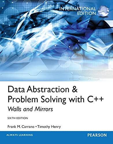 Data Abstraction & Problem Solving with C++: