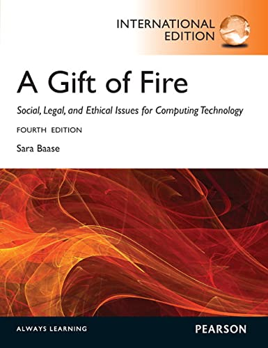 9780273768593: A Gift of Fire:Social, Legal, and Ethical Issues for Computing and the Internet: International Edition