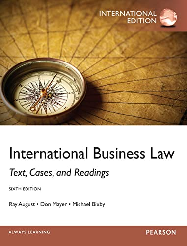 International Business Law: Text, Cases, and Readings: Ray A. August