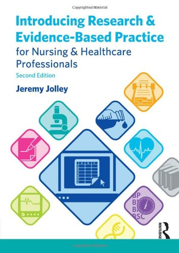 Introducing Research and Evidence-Based Practice for Nursing: Jolley, Jeremy
