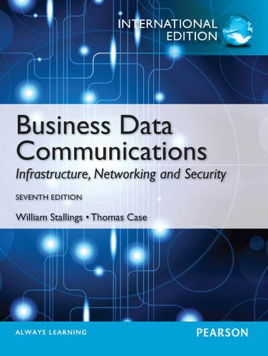 9780273769163: Business Data Communications: International Edition: Infastructure, Networking and Security
