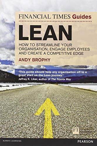 9780273770503: FT Guide to Lean: How to streamline your organisation, engage employees and create a competitive edge (Financial Times Guides)