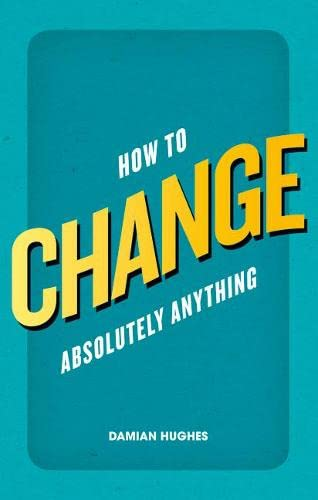 9780273770916: How to Change Absolutely Anything