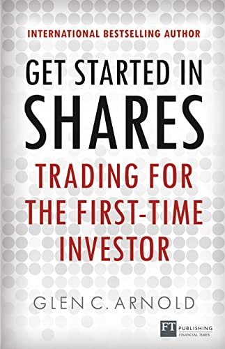 Get Started In Shares: Trading For The First Time Investor (paperback)