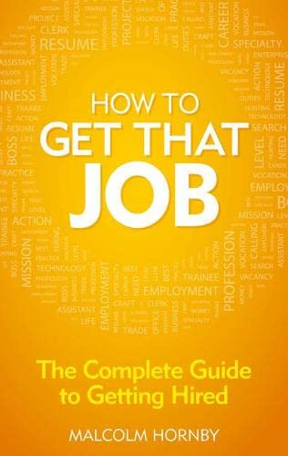 9780273772125: How to get that job: The complete guide to getting hired (4th Edition)