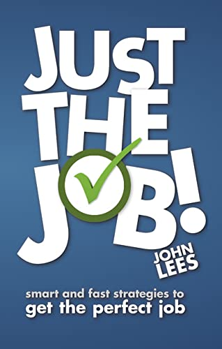 9780273772460: Just the Job!: Smart & Fast Strategies to Get the Perfect Job