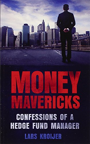 9780273772507: Money Mavericks: Confessions of a Hedge Fund Manager (Financial Times Series)