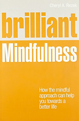 9780273774136: Brilliant Mindfulness: How the Mindful Approach Can Help You Towards a Better Life (Brilliant Lifeskills)