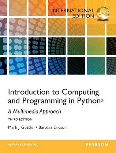 9780273774549: Introduction to Computing and Programming in Python: A Multimedia Approach.