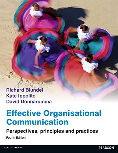 9780273774860: Effective Organisational Communication: Perspectives, Principles, & Practices