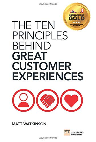 9780273775089: The Ten Principles Behind Great Customer Experiences (Financial Times Series)