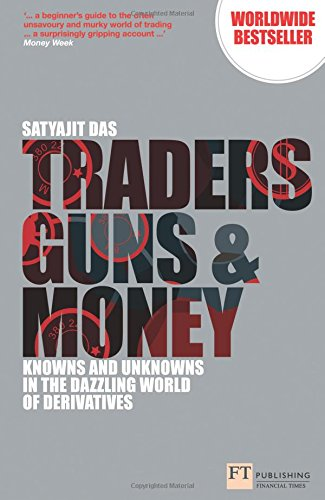 9780273776765: Traders, Guns & Money: Knowns & Unknowns in the Dazzling World of Derivatives, 3rd ed. (Financial Times Series)