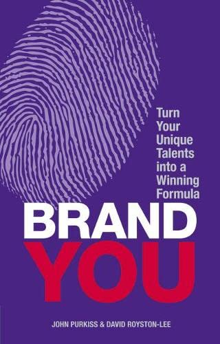 9780273777694: Brand You: Turn Your Unique Talents into a Winning Formula (Financial Times Guides)