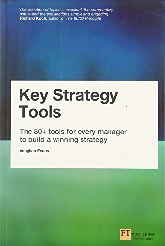 9780273778868: Key Strategy Tools: The 80+ Tools for Every Manager to Build a Winning Strategy