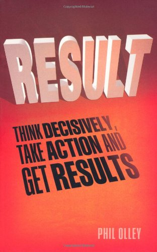 9780273779483: Result: Think Decisively, Take Action and Get Results