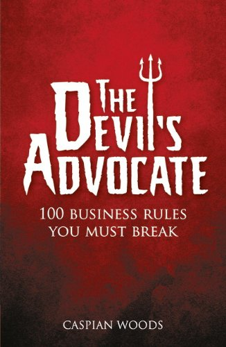 9780273779490: Devil's Advocate: 100 Business Rules You Must Brake