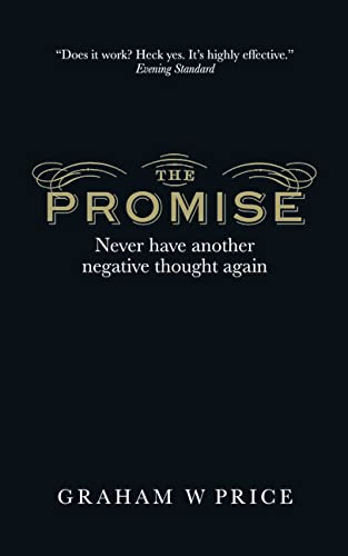 9780273784364: The Promise: Never Have Another Negative Thought Again