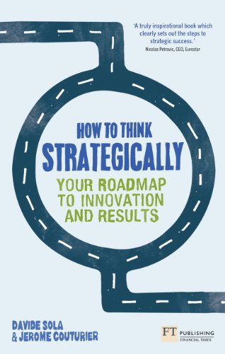 9780273785873: How to Think Strategically: Your Roadmap to Innovation and Results