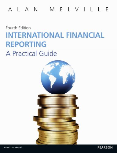 International Financial Reporting: A Practical Guide: Melville, Alan