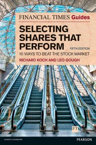 9780273786740: The Financial Times Guide to Selecting Shares That Perform: 10 Ways to Beat the Stock Market (The FT Guides)