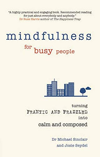9780273789901: Mindfulness for Busy People: Turning frantic and frazzled into calm and composed