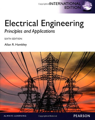 9780273793250: Electrical Engineering:Principles and Applications, International Edition