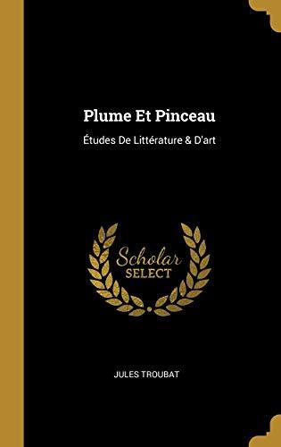 9780274006502: Plume Et Pinceau: Études De Littérature & D'art
