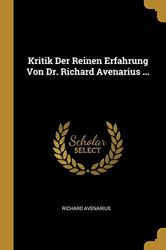 Kritik Der Reinen Erfahrung Von Dr. Richard: Richard Avenarius