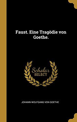 9780274180547: Faust. Eine Tragödie Von Goethe. (German Edition)