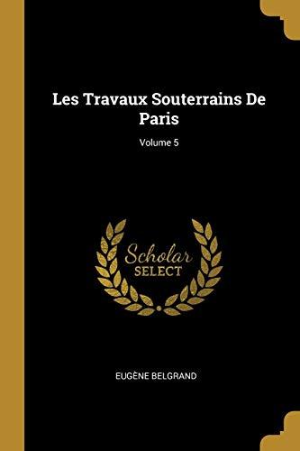 9780274264667: Les Travaux Souterrains De Paris; Volume 5