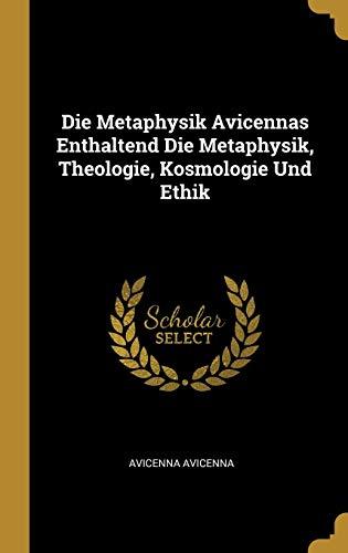 9780274287734: Die Metaphysik Avicennas Enthaltend Die Metaphysik, Theologie, Kosmologie Und Ethik (German Edition)