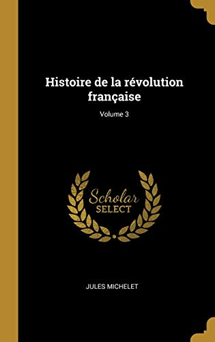 9780274476992: Histoire de la révolution française; Volume 3