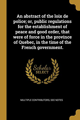 An Abstract of the Loix de Police;: Multiple Contributors