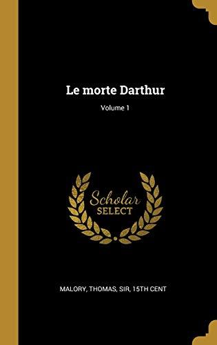 9780274559923: Le morte Darthur; Volume 1