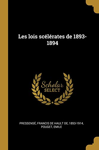 Les Lois Scelerates de 1893-1894 (Paperback): Pouget Emile