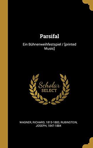 Parsifal: Ein B hnenweihfestspiel / [printed Music]: Richard Wagner, Rubinstein