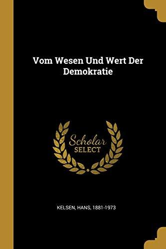 Vom Wesen Und Wert Der Demokratie (Paperback): Hans Kelsen